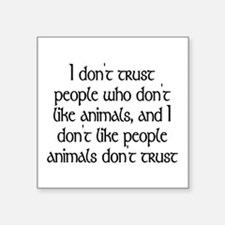 """People who don't like anima Square Sticker 3"""" x 3"""""""