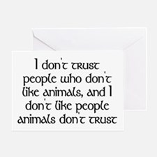 People who don't like animals - Greeting Card