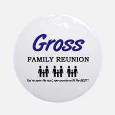 Gross Family Reunion Ornament (Round)