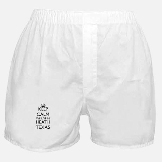 Keep calm we live in Heath Texas Boxer Shorts