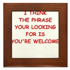 youre welcome Framed Tile