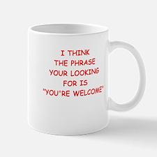youre welcome Mugs