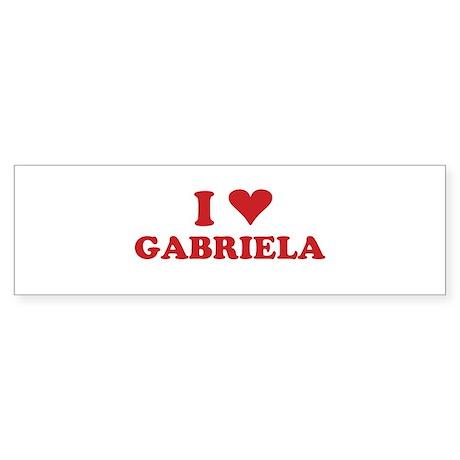 I LOVE GABRIELA Bumper Sticker