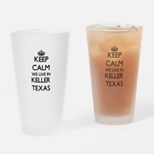 Keep calm we live in Keller Texas Drinking Glass