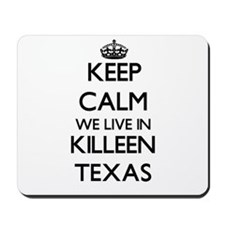 Keep calm we live in Killeen Texas Mousepad