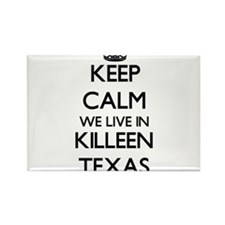 Keep calm we live in Killeen Texas Magnets