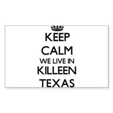 Keep calm we live in Killeen Texas Decal
