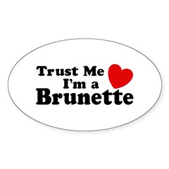 Trust Me I'm a Brunette Oval Decal