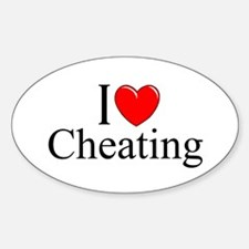 """I Love (Heart) Cheating"" Oval Decal"