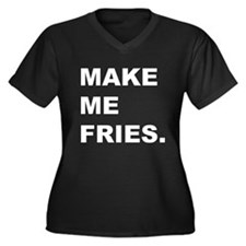 Make me fries. Women's Plus Size V-Neck Dark T-Shi