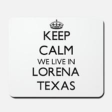 Keep calm we live in Lorena Texas Mousepad