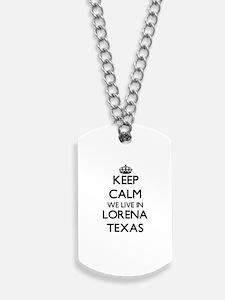 Keep calm we live in Lorena Texas Dog Tags