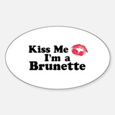 Kiss me I'm a brunette Oval Decal