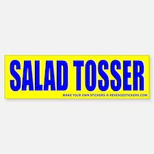 Salad Tosser - Revenge Bumper Bumper Sticker