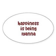 happiness is being Iyanna Oval Decal
