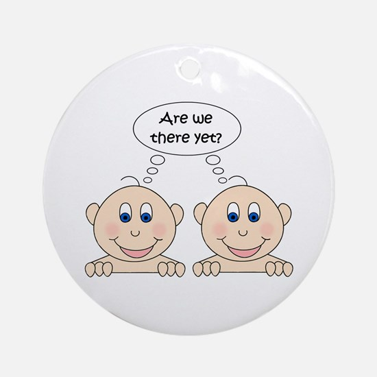 Are we there yet? Twins Ornament (Round)