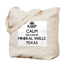 Keep calm we live in Mineral Wells Texas Tote Bag