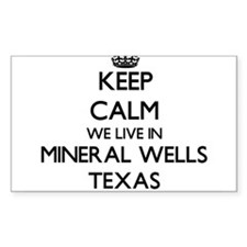 Keep calm we live in Mineral Wells Texas Decal