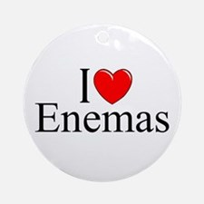 """I Love (Heart) Enemas"" Ornament (Round)"
