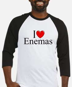 """I Love (Heart) Enemas"" Baseball Jersey"