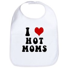 I Love (Heart) Hot Moms Bib