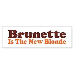 Brunette is the New Blonde Bumper Bumper Sticker