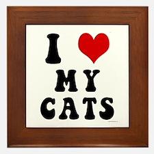 I Love (Heart) My Cats Framed Tile