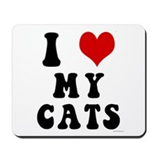 I Love (Heart) My Cats Mousepad