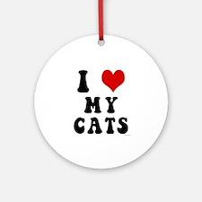 I Love (Heart) My Cats Ornament (Round)