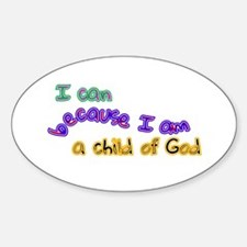 I can because I am a child of God Decal
