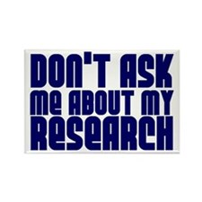 """Don't Ask.. Research"" Rectangle Magnet"