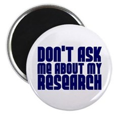 """""""Don't Ask.. Research"""" Magnet"""