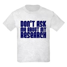 """""""Don't Ask.. Research"""" T-Shirt"""
