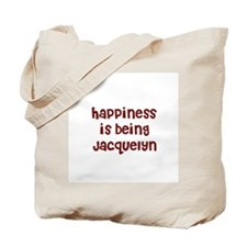 happiness is being Jacquelyn Tote Bag