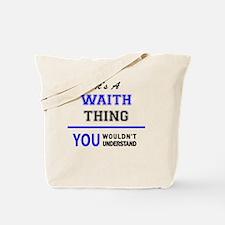 Funny Waith Tote Bag