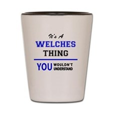 Funny Welch Shot Glass