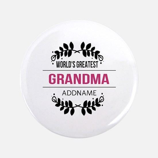 "World's Greatest Grandma Custom Name 3.5"" Button"