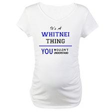 Unique Whitney Shirt