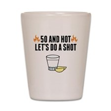 50 And Hot Shot Glass