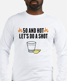 50 And Hot Long Sleeve T-Shirt