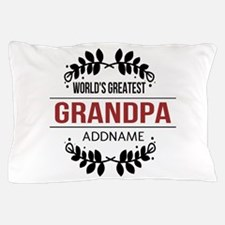 Custom Worlds Greatest Grandpa Pillow Case