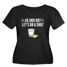 40 And Hot Plus Size T-Shirt