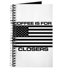 COFFEE IS FOR CLOSERS Journal