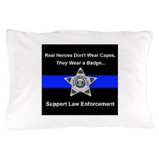 Real Heroes Wear Badges Pillow Case
