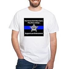 Real Heroes Wear Badges Shirt