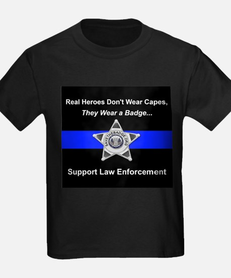 Real Heroes Wear Badges T-Shirt