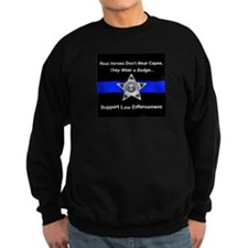 Real Heroes Wear Badges Sweatshirt