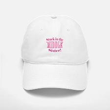 Middle Sister Stuck Pink Baseball Baseball Cap