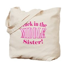 Middle Sister Stuck Pink Tote Bag