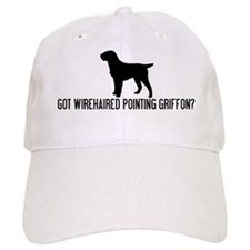 Got Wirehaired Pointing Griff Baseball Cap